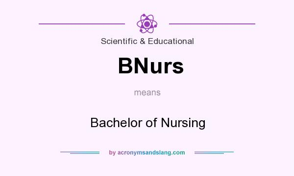 What does BNurs mean? It stands for Bachelor of Nursing