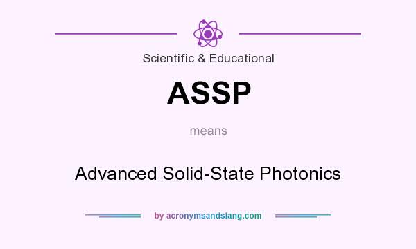 What does ASSP mean? It stands for Advanced Solid-State Photonics