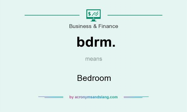 What does bdrm. mean? It stands for Bedroom