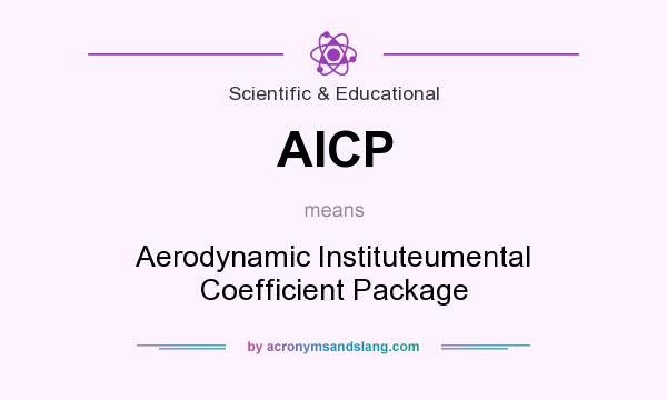 What does AICP mean? It stands for Aerodynamic Instituteumental Coefficient Package