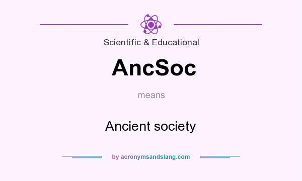 What does AncSoc mean? It stands for Ancient society