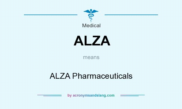 What does ALZA mean? It stands for ALZA Pharmaceuticals