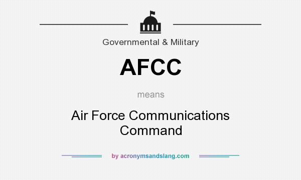 What does AFCC mean? It stands for Air Force Communications Command