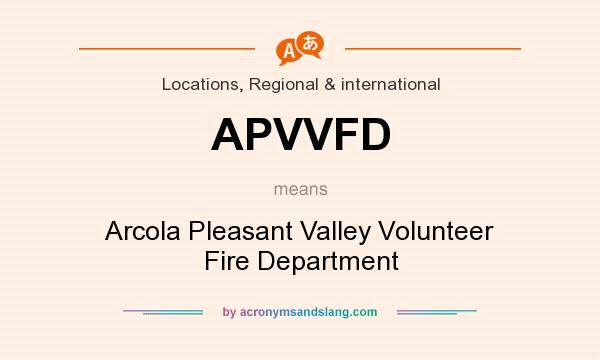 What does APVVFD mean? It stands for Arcola Pleasant Valley Volunteer Fire Department