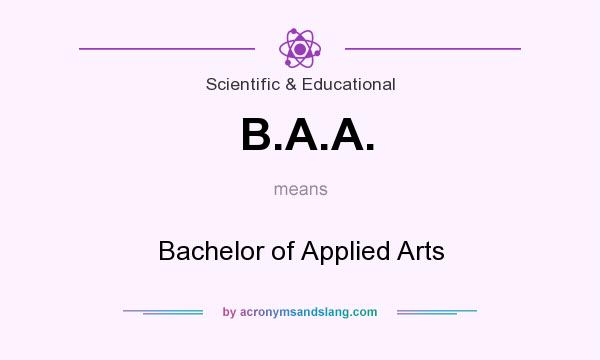What does B.A.A. mean? It stands for Bachelor of Applied Arts