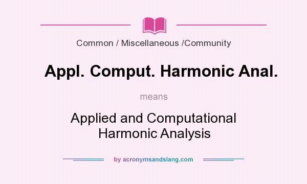 What does Appl. Comput. Harmonic Anal. mean? It stands for Applied and Computational Harmonic Analysis