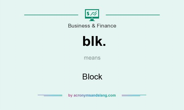 What does blk. mean? It stands for Block