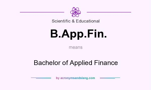 What does B.App.Fin. mean? It stands for Bachelor of Applied Finance