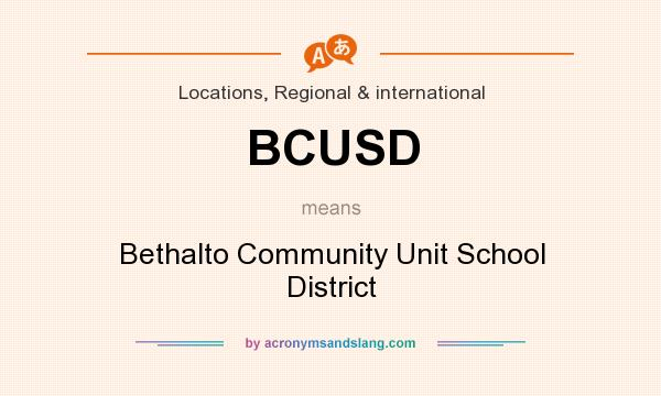 What does BCUSD mean? It stands for Bethalto Community Unit School District