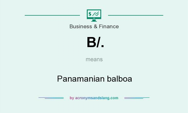 What does B/. mean? It stands for Panamanian balboa