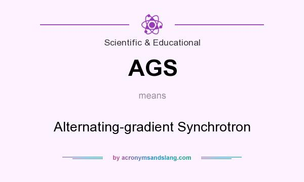 What does AGS mean? It stands for Alternating-gradient Synchrotron