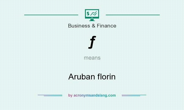 What does ƒ mean? It stands for Aruban florin