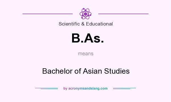 What does B.As. mean? It stands for Bachelor of Asian Studies
