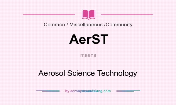 What does AerST mean? It stands for Aerosol Science Technology