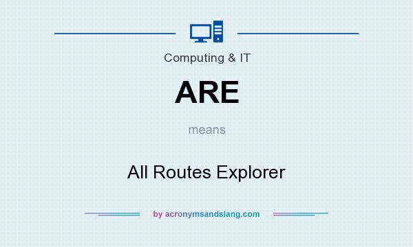 What does ARE mean? It stands for All Routes Explorer