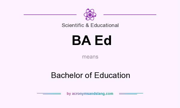 What does BA Ed mean? It stands for Bachelor of Education