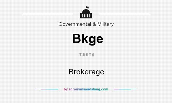 What does Bkge mean? It stands for Brokerage