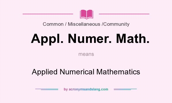 What does Appl. Numer. Math. mean? It stands for Applied Numerical Mathematics
