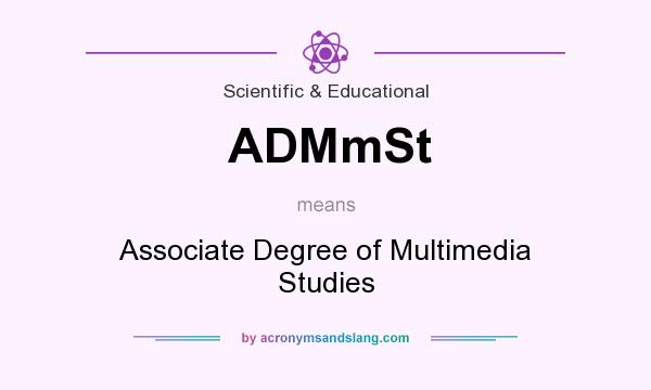What does ADMmSt mean? It stands for Associate Degree of Multimedia Studies