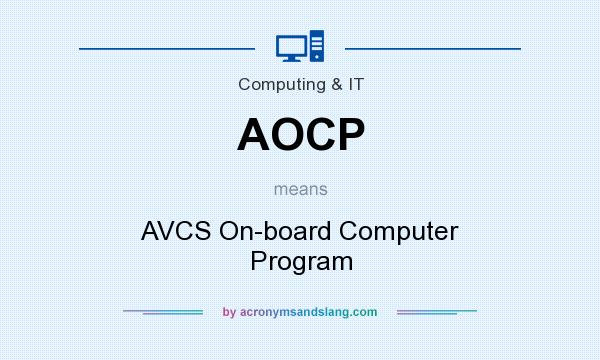 What does AOCP mean? It stands for AVCS On-board Computer Program