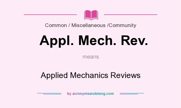 What does Appl. Mech. Rev. mean? It stands for Applied Mechanics Reviews