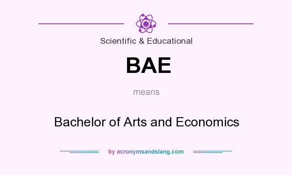 What does BAE mean? It stands for Bachelor of Arts and Economics