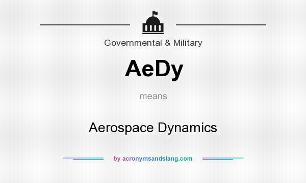 What does AeDy mean? It stands for Aerospace Dynamics