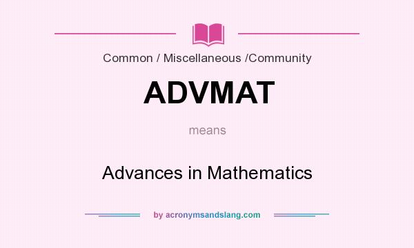 What does ADVMAT mean? It stands for Advances in Mathematics