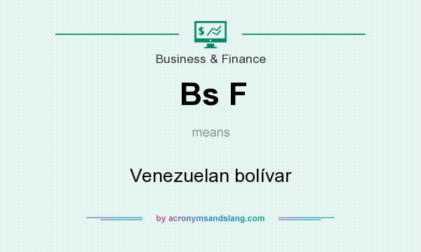 What does Bs F mean? It stands for Venezuelan bolívar