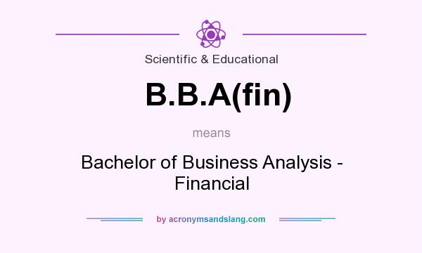 What does B.B.A(fin) mean? It stands for Bachelor of Business Analysis - Financial