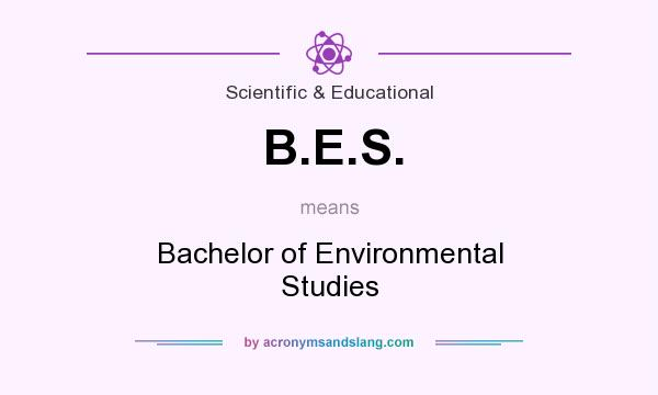What does B.E.S. mean? It stands for Bachelor of Environmental Studies