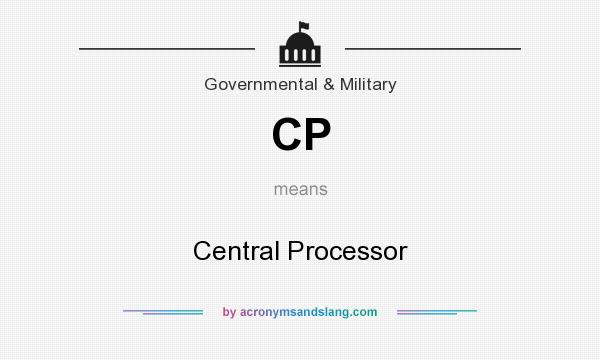 What does CP mean? It stands for Central Processor