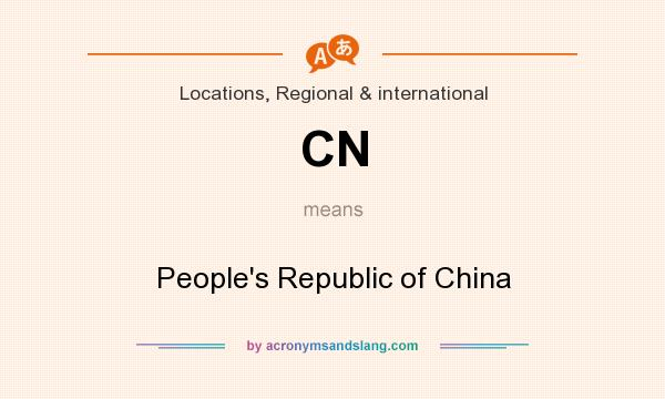What does CN mean? It stands for People`s Republic of China