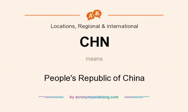 What does CHN mean? It stands for People`s Republic of China