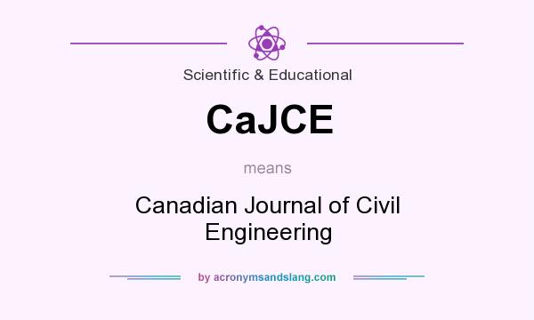 What does CaJCE mean? It stands for Canadian Journal of Civil Engineering
