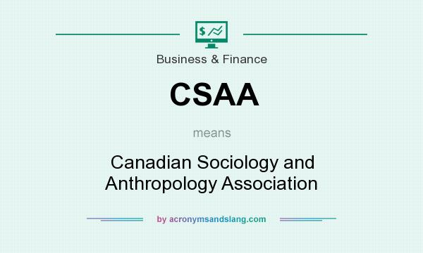 What does CSAA mean? It stands for Canadian Sociology and Anthropology Association