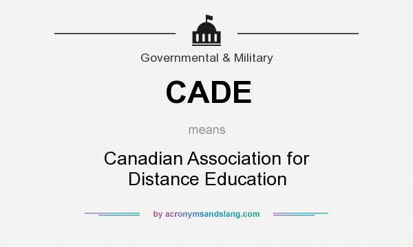 What does CADE mean? It stands for Canadian Association for Distance Education
