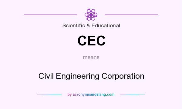 What does CEC mean? It stands for Civil Engineering Corporation