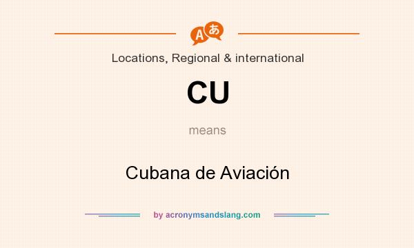 What does CU mean? It stands for Cubana de Aviación