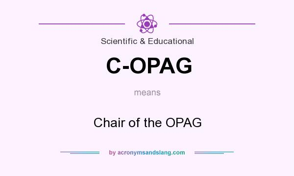 What does C-OPAG mean? It stands for Chair of the OPAG