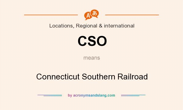 What does CSO mean? It stands for Connecticut Southern Railroad