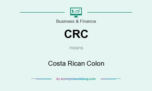 What does CRC mean? It stands for Costa Rican Colon