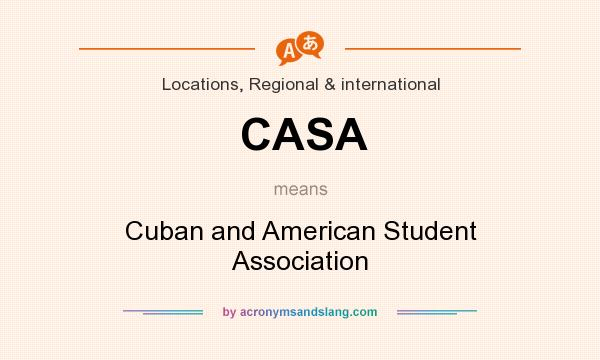 What does CASA mean? It stands for Cuban and American Student Association