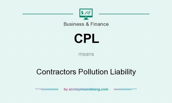 What does CPL mean? It stands for Contractors Pollution Liability