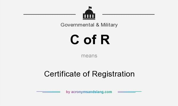 What does C of R mean? It stands for Certificate of Registration