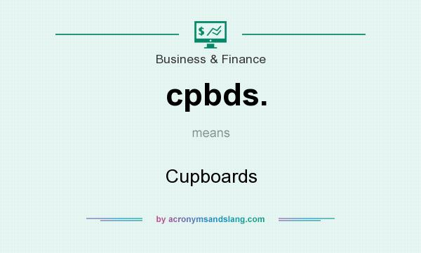 What does cpbds. mean? It stands for Cupboards