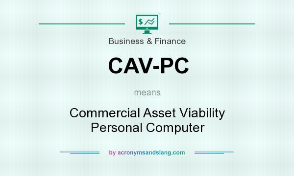 What does CAV-PC mean? It stands for Commercial Asset Viability Personal Computer