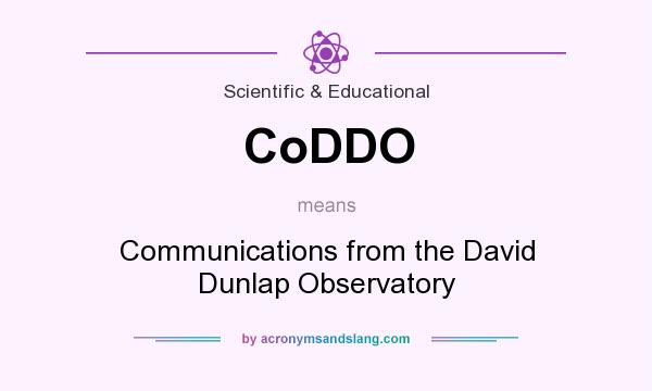 What does CoDDO mean? It stands for Communications from the David Dunlap Observatory