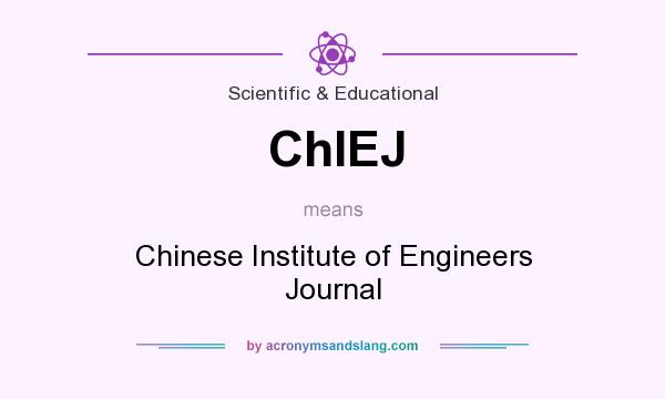 What does ChIEJ mean? It stands for Chinese Institute of Engineers Journal