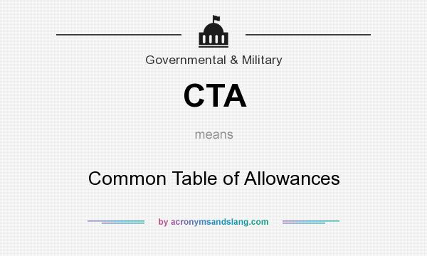 What does CTA mean? It stands for Common Table of Allowances